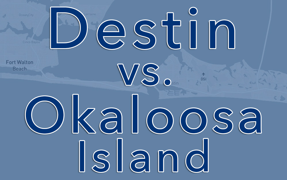 Destin Vs Okaloosa Island