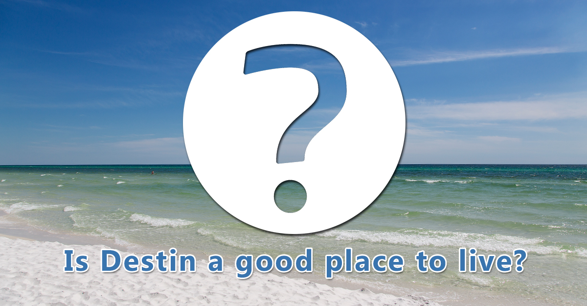 Is destin a good place to live for Good place to live